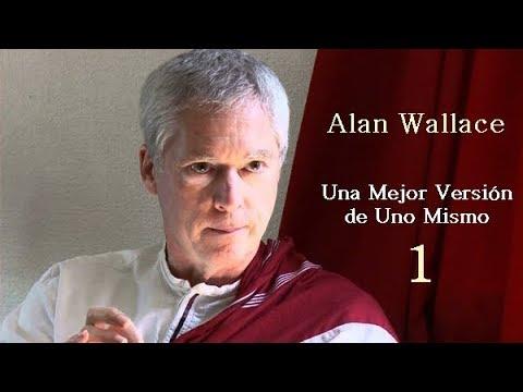 Alan Wallace. Una Mejor Versión de Uno Mismo 1