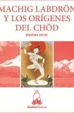 Machig Labdrön y los orígenes del Chöd