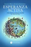 Esperanza Activa. Cómo afrontar el desastre mundial sin volvernos locos